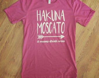 Hakuna Moscato shirt, wine festival shirt, wine shirt, wine lover, funny wine shirt, funny shirt, Hakuna moscato, wine lover shirt