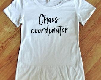 Chaos Coordinator tee, Chaos coordinator t-shirt, mom shirt, chaos shirt, chaos tee