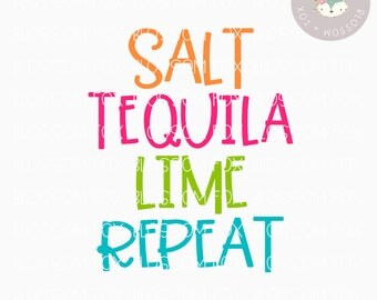 Taco SVG, Salt Tequila Lime Repeat Svg, Tequila SVG, Drinking svg, Taco Tuesday Svg, Alcohol, Cutting File, Cinco de Mayo Svg File, Taco