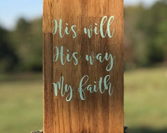 His will, His way, My faith Wooden Sign