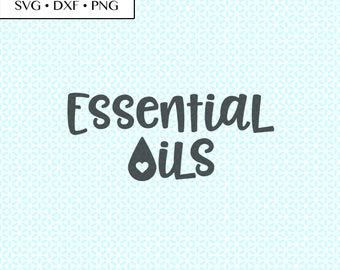 Essential Oils Drop SVG DXF png Cut Files • Essential Oils svg • Essential Oils PNG • Essential Oils Digital, Essential Oils Printable