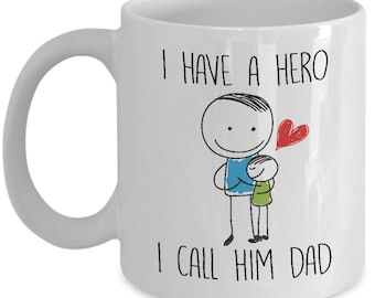 I Have A Hero I Call Him Dad Father's Day Daddy Grandpa Gift Coffee Mug Cup