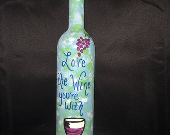 Love The Wine You're With Painted Bottle