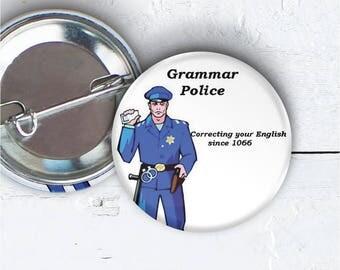 "Grammar Police Button, 1.5"" Pin-back Button, Grammar Pin, English Badge, Police Button, Grammar Police Flair, Meme Button, Grammar Pin 014"