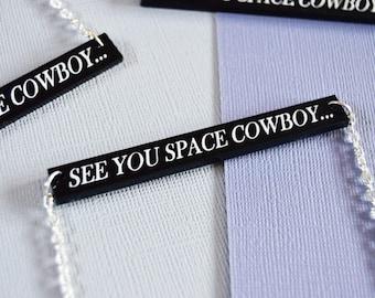 Cowboy Bebop Necklace * See You Space Cowboy