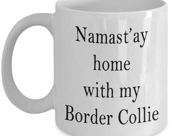 Border Collie Mug - Namast'ay home with my Border Collie - Novelty Dog Lovers 11/15oz Ceramic Coffee Gift Mug