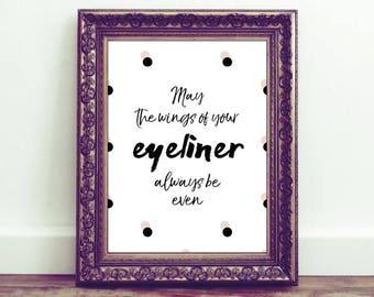 Eyeliner, A4 Print, Quote, Home Decor, polka dot