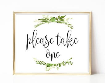 Printable Please Take One Sign Wedding Favor Sign Reception Signs Party Favors Bridal Shower Sign Landscape Sign DIY 8x10, 5x7, 4x6 Greenery