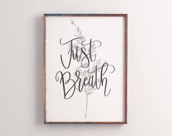 DIGITAL DOWNLOAD + Just Breath + Printable art + Wall Decor