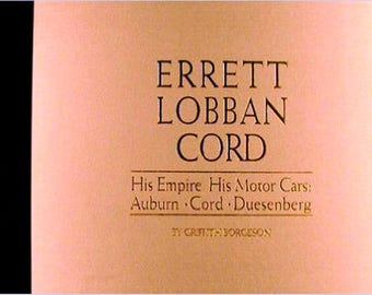 """Errett Loban Cord, His Empire, His Motor Cars : Auburn ~ Cord ~ Duesenberg by Griffith Borgeson, 1984, Hardcover with Slipcase 17"""" by 11"""""""