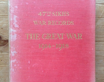 47th sikhs war records the great war 1914-1918 signed by lft colonel s.r davidson