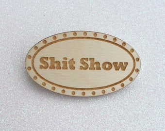 Sh*t Show Marquee Sign Pin