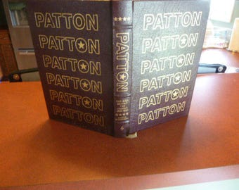 Patton The Man Behind the Legend Easton Press Military Series
