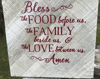 Bless the food before us, the Family beside us and the love between us Amen Wooden Plaque