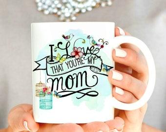 I love that you're my Mom or Grandma Mug.