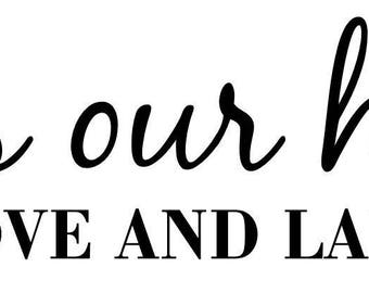 BLESS OUR HOME With Love and Laughter wall decal for home