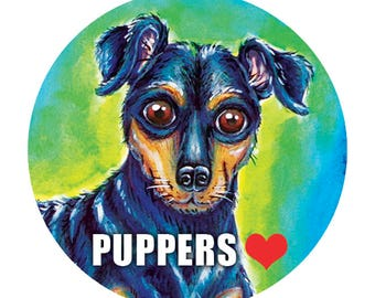 Puppers Button, Mini Pinscher, Doggo Pin, Dog Lover, Animal Lover, 10% Humane Society Donation - 1.5""