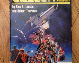 Battlestar Galactica, hardback by Glen A. Larsen and Robert Thurston, 1978