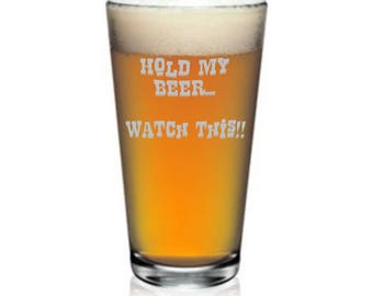 Hold My Beer... - 16oz Pint Glass set of 4 glasses