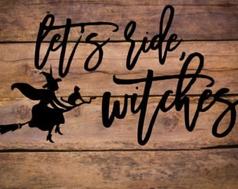 Let's Ride Witches Halloween SVG JPG PNG Cut File