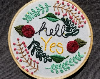 """Hell Yes-4"""" Hand Embroidered Hoop Art"""