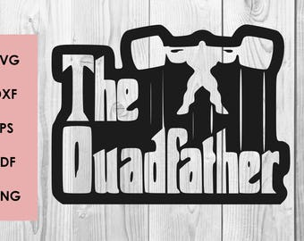 The quadfather SVG gym svg cutting file, Printable, T-shirt Design, Scrapbooking Clipart