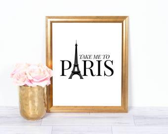 Breng Me naar Parijs, Frans, Parijs, motivationele Poster, inspirerende Wall Art, OfficeArt, afdrukbare kunst, wand Decor, motiverende kunst, 8 x 10