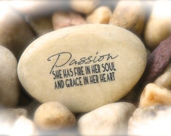 Passion, She Has Fire In Her Heart And Grace In Her Soul ~ Engraved Rock