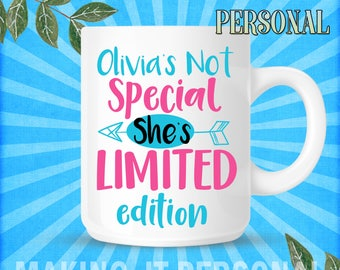 YOUR NAME's Not Special She's Limited Edition Personalised Mug Gift Idea