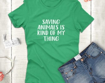 Saving Animals Is Kind of my Thing t-shirt, dog lover tee-shirt ,Animal rescue Shirts,  gift for her, Shirts for animal lover, dog mom tee