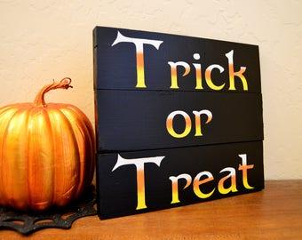 Halloween Sign  - Fall Door Decor- Trick or Treat - Pallet board