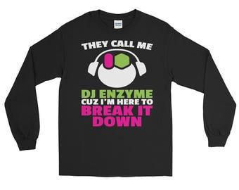 DJ Enzyme Funny Science Pun Long Sleeve T-Shirt