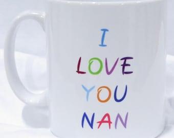 I Love You Nan mug.