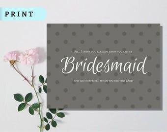 Funny Bridesmaid Proposal Card - Will you be my Bridesmaid card PRINTED