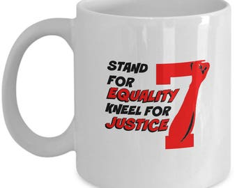 Stand for Equality, Kneel for Justice mug