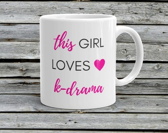 Korea Gift Mug Korean Drama Kdrama Funny Mug Korea Birthday Gift Kdrama Mug Korean Drama Mug Funny Kdrama Mug Korea Gift Idea I Love Kdrama