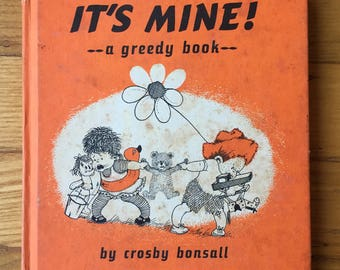 It's Mine! : A Greedy Book Hardcover – 1964