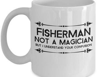 Fisherman Coffee Mug / Funny Sayings Fishing Ceramic Tea Cup Gift for Fishermen / Men Who Love to Fish / Father's Day Gifts