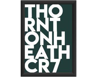 Thornton Heath Typography CR7 - Giclée Art Print - South London Poster