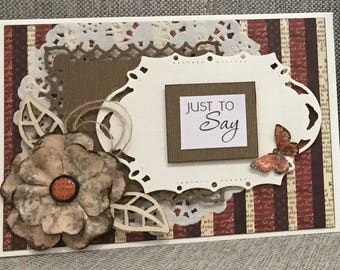 Handcrafted greeting card - JUST TO SAY