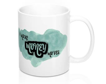 I Make Money Moves Cardi B Bodak Yellow Mug 11Oz,  ceramic mug, Bodak Yellow lyrics, Cardi B lyrics