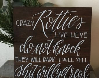 "Crazy Dogs Live Here - Wood Sign 12"" x12"""