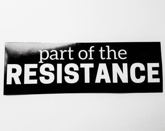 part of the RESISTANCE bumper sticker - black with white text