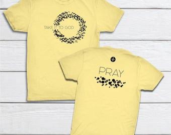Christian T-shirt | Faith Apparel | Womens Tee | Wedding Gift | Take It To God | Pray