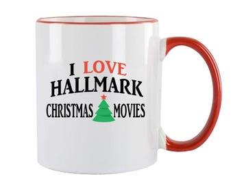 Christmas Mug I Love Christmas Movies Mug Holiday Christmas Gift Holiday Movies Custom Coffee Cup