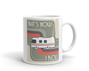 That's How I Roll Funny RV Mug made in the USA