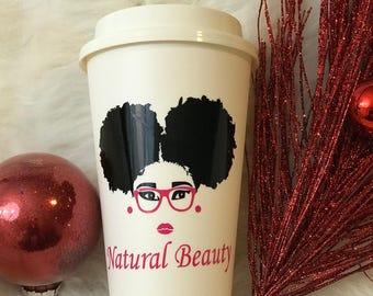 Natural Beauty Cup - Afro Puffs - Black Girl Magic Cups - Melanin Poppin- Sexy Afro - Black Pride 16oz - Motivational Mug - Sassy & Classy