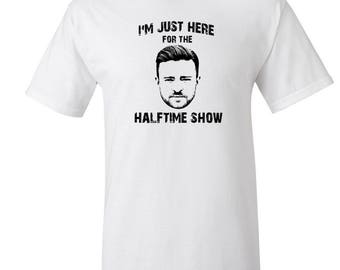 Justin Timberlake I'm Just Here For The Halftime Show T Shirt Funny Super Sunday Halftime Performance by Justin