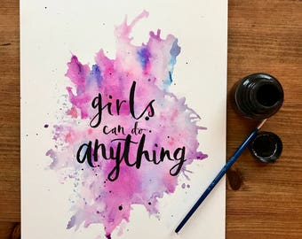 Girls can do anything watercolour and ink quote