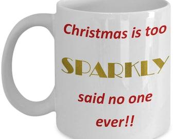 Too Sparkly Christmas Ceramic Coffee Mug